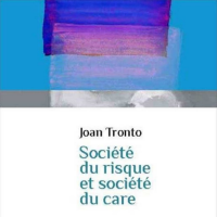 Joan Tronto - Le risque ou le care?